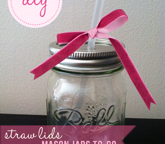 DIY Mason Jar Straw To-Go Lids