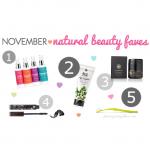 Natural Beauty Faves | November