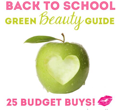 Back to School Green Beauty 25 Budget Beauty Buys