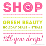Holiday 2015 | Green Beauty Deals + Steals!