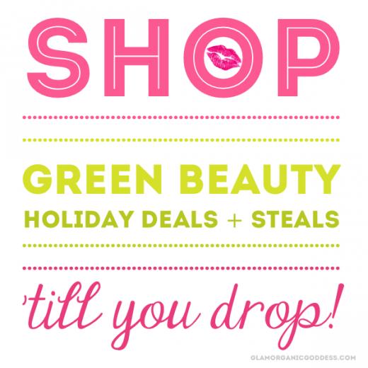 Shop Green Beauty Steals + Deals Holiday Beauty 2014