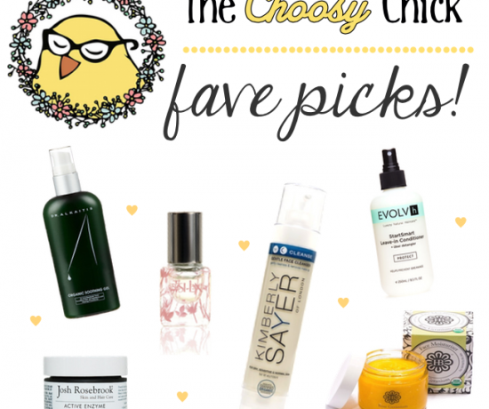 The Choosey Chick Favorite Picks Best Natural Organic Beauty Products
