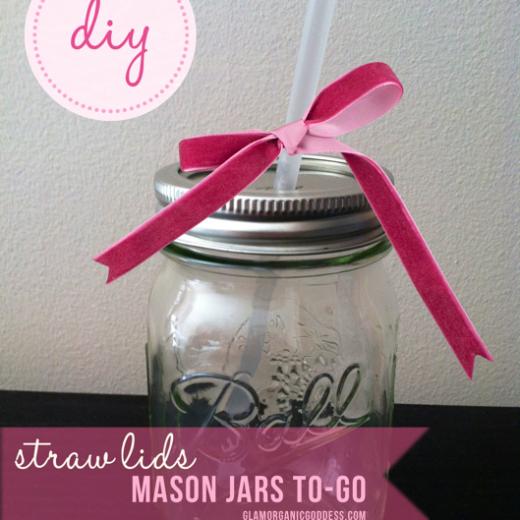 DIY Mason Jar Straw To-Go Lids