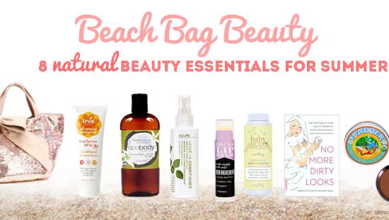 Beach Bag Beauty 8 Natural Beauty Essentials for Summer