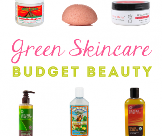 Budget Beauty Green Skin Care Products Cheapest Natural Organic Beauty Products