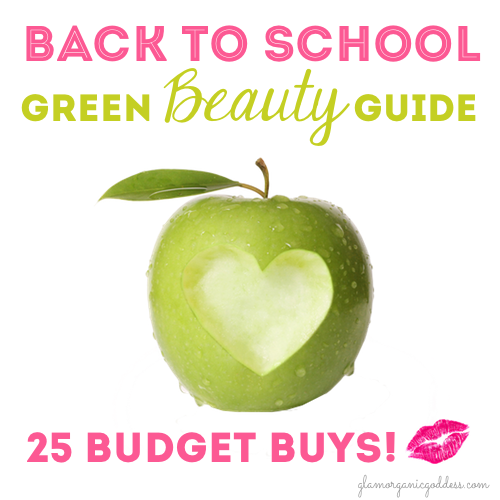 Back to School Green Beauty 25 Budget Beauty Buys
